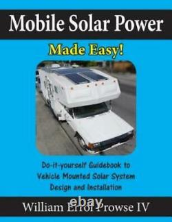 Mobile Solar Power Made Easy! Mobile 12 Volt Off Grid Solar System Design