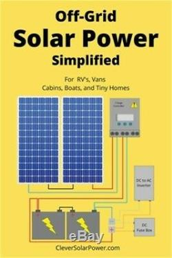 Off Grid Solar Power Simplified For Rvs, Vans, Cabins, Boats and Tiny Homes Pa