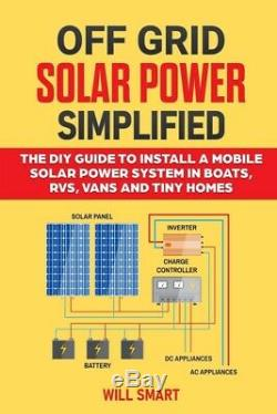 Off Grid Solar Power Simplified The DIY Guide to Install. PAPERBACK 2020 b